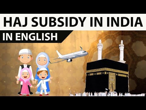 Haj Subsidy in India - Should it exist , Does Islam allow it? Important debate analysed