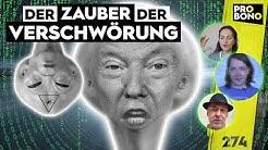 Verschwörungstheorien: fauler Zauber oder Strategie? – probono Magazin 274