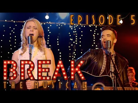 "Break: The Musical - Episode 5: ""Just At The Start"""