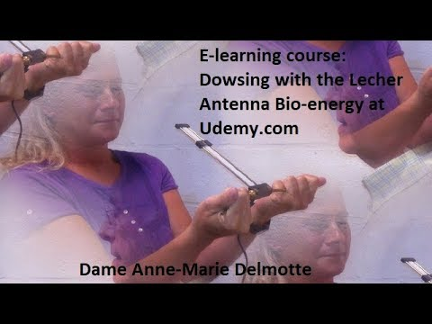 E-learning training course: DOWSING WITH THE LECHER ANTENNA BIO-ENERGY