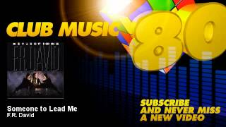 F.R. David - Someone to Lead Me - ClubMusic80s