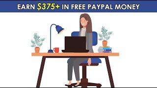 Earn $375 in Free PayPal Money (Make Money Online)