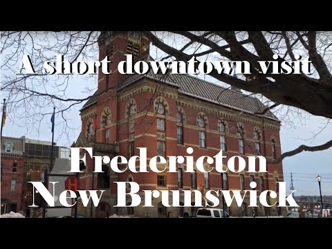 Fredericton, New Brunswick   A Short Downtown Visit   Family Life In Canada
