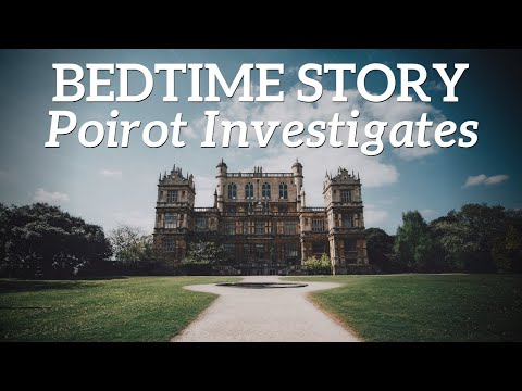 Bedtime Story for Grown Ups 📖  Poirot Investigates - The Adventure of the Western Star 🕵🏻♂️  💎