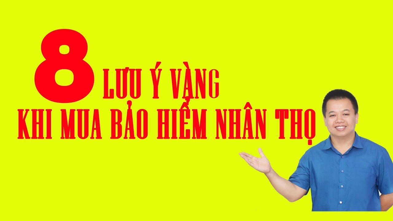 8 LƯU Ý VÀNG KHI MUA BẢO HIỂM NHÂN THỌ | Mb Ageas Life | Trần Việt