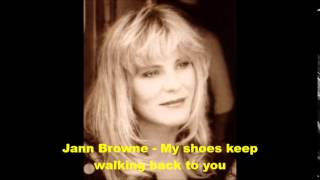 Jann Browne - My shoes keep walking back to you