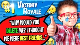 8 YEAR OLD KID STARTS CRYING AFTER DELETING HIM ON FORTNITE...