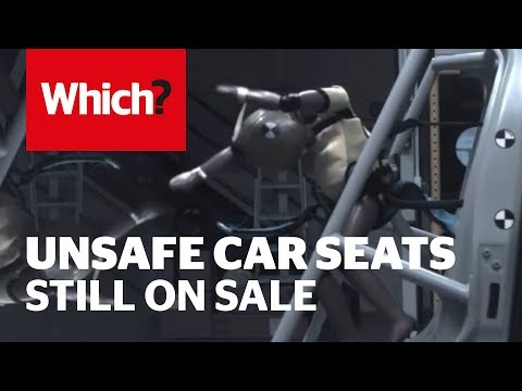 Unsafe Car Seats Still On Sale - Which? Investigates