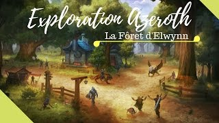 [ EXPLORATION AZEROTH ] La Forêt Elwynn, l'histoire... - Vol#1