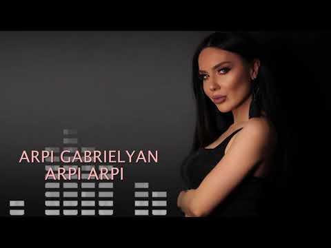Arpi Gabrielyan - Arpi Arpi || Audio 2018