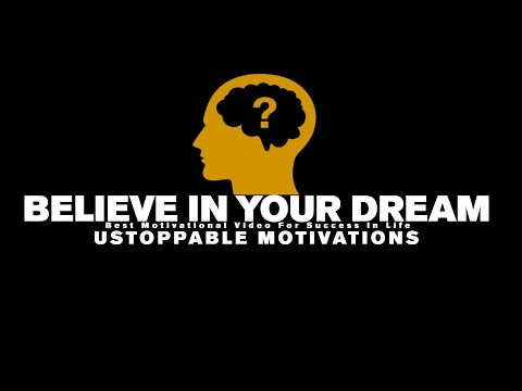 Believe in your dreams - New motivational video ( Must Watch )