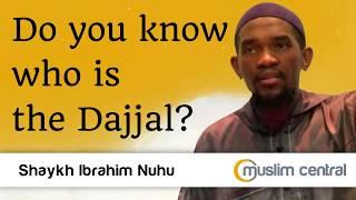 Do you know who is the Dajjal - Ibrahim Nuhu