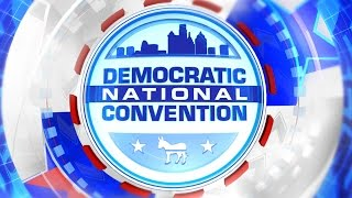 2016 Democratic National Convention DNC Convention