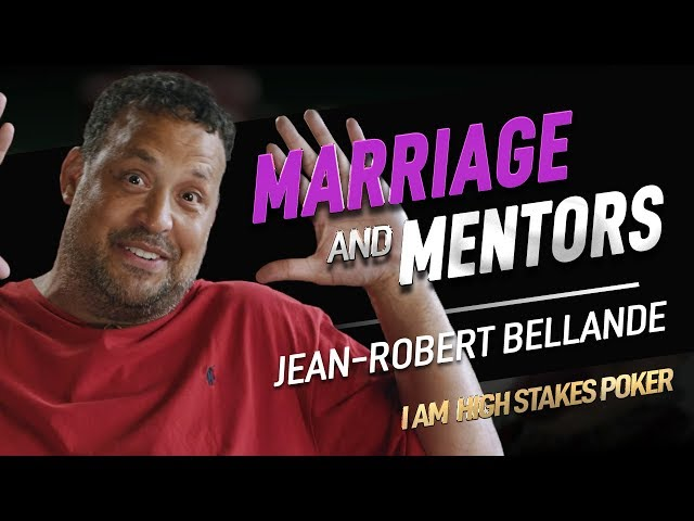 Jean-Robert Bellande on Marriage and Mentors - I Am High Stakes Poker
