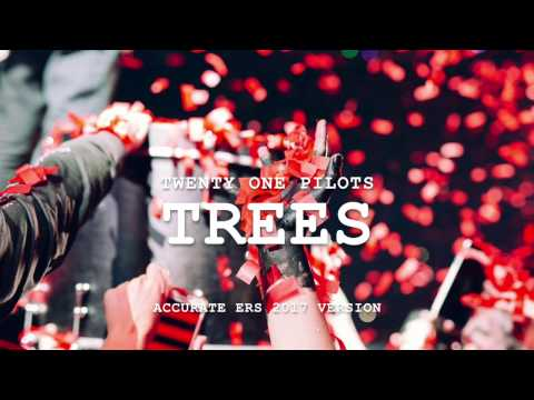 (accurate) twenty one pilots - Trees [ERS 2017 Version] UPDATED