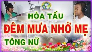 ĐÊM MƯA NHỚ MẸ - Hòa Tấu Tông NỮ - PHONG BẢO Official