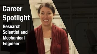 Career Spotlight: Research Scientist and Mechanical Engineer