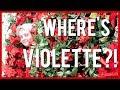 WHERE'S VIOLETTE?!