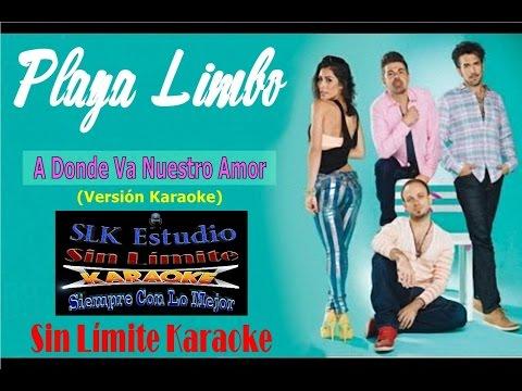 Playa Limbo - A Dónde Va Nuestro Amor - Karaoke Full