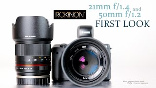 Rokinon 21mm f/1.4 and 50mm f/1.2 Primes Hands-On First Look