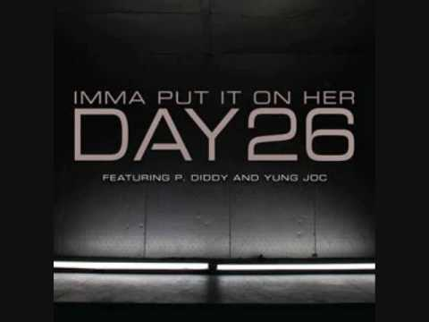 Day 26 Ft Yung Joc and Diddy - Imma Put It On Her Instrumental