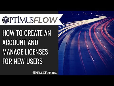 Optimus Flow – How to Create an Account and Manage Licenses for new Users