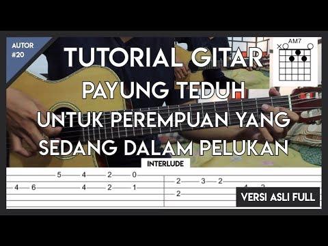 Tutorial Gitar (UNTUK PEREMPUAN YANG SEDANG DALAM PELUKAN - PAYUNG TEDUH) LENGKAP!