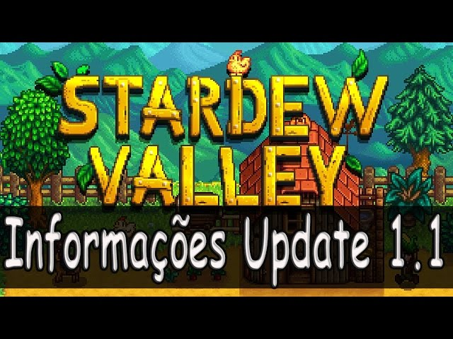 [PT-BR] Stardew Valley novas informações sobre o update 1.1