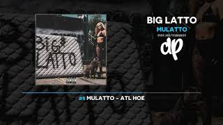 Mulatto - Big Latto (FULL MIXTAPE)