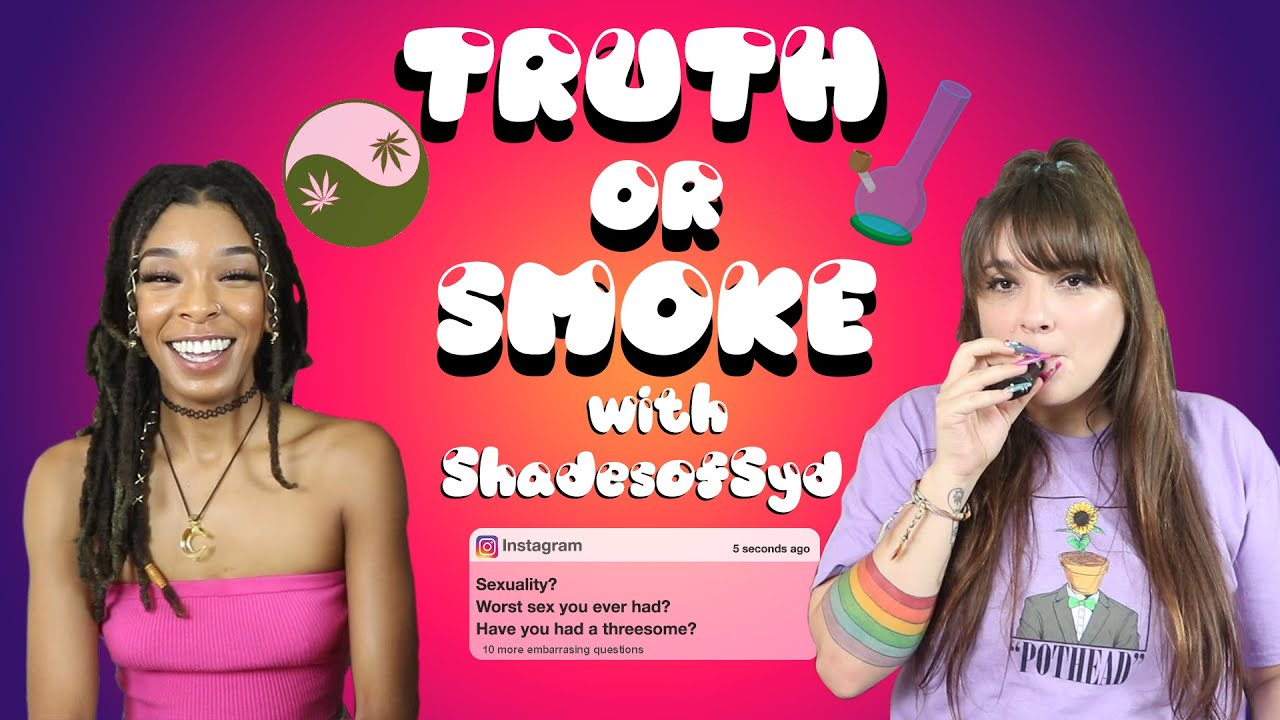 TRUTH OR SMOKE ft ShadesofSyd