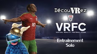 DécouVRez : VR FOOTBALL CLUB | Entraînement Solo (PSVR) PS4 Pro | VR Singe