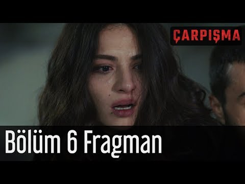 Çarpışma 6. Bölüm Fragman