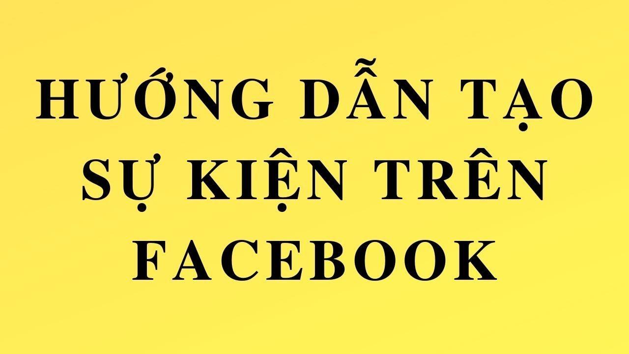 Hướng dẫn tạo sự kiện trên Facebook