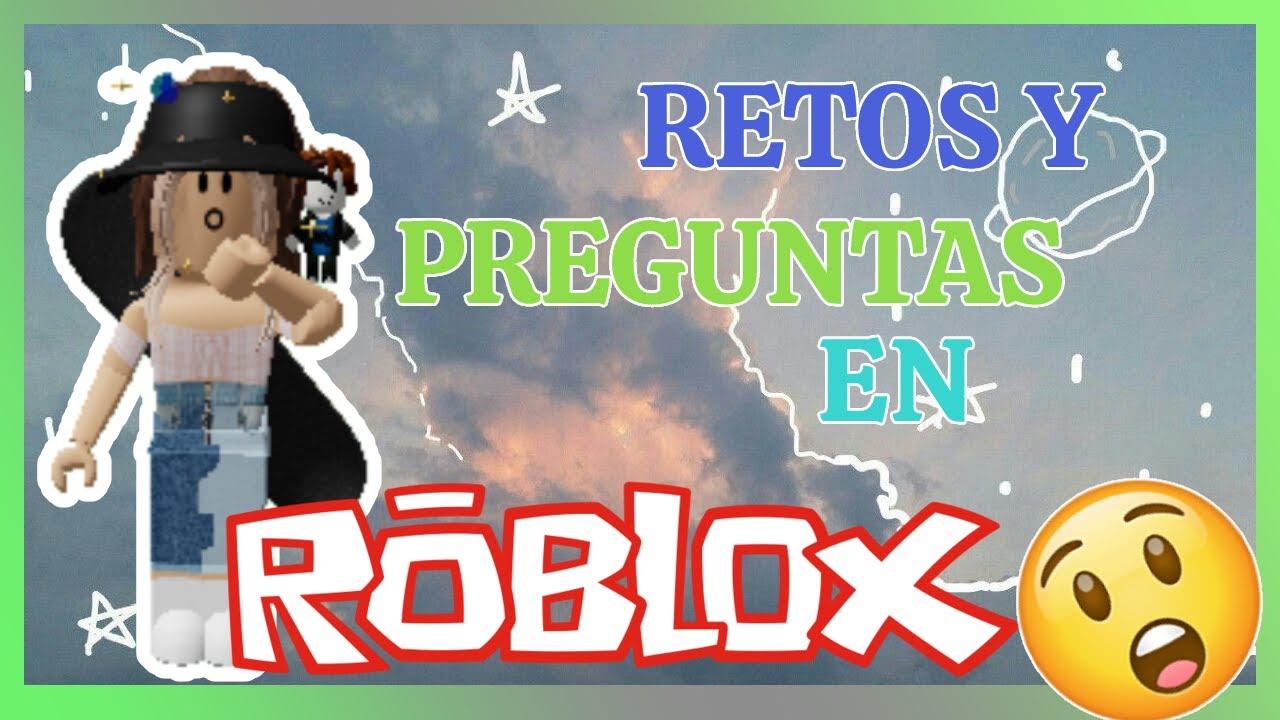 Retos Y Preguntas En ROBLOX 😨😓   Valen Latina