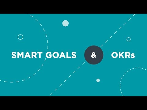SMART Goals & OKRs: How & When to Use Them
