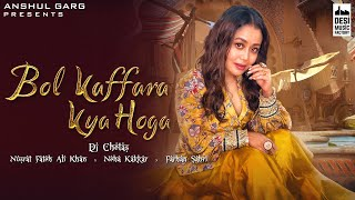 BOL KAFFARA KYA HOGA LYRICAL - DJ Chetas , Neha Kakkar , Nusrat FatehAli Khan,Farhan,Lijo | Anshul G