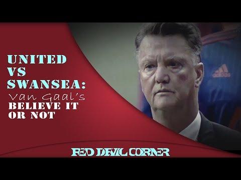 Manchester United vs Swansea: Van Gaal's Believe I