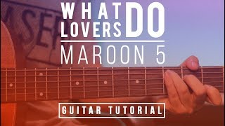 Download Maroon 5 - What Lovers Do | Guitar Tutorial Lesson | How To Play Melody Tab & Chords Mp3
