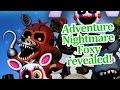 Adventure Nightmare foxy revealed! FNAF world news!