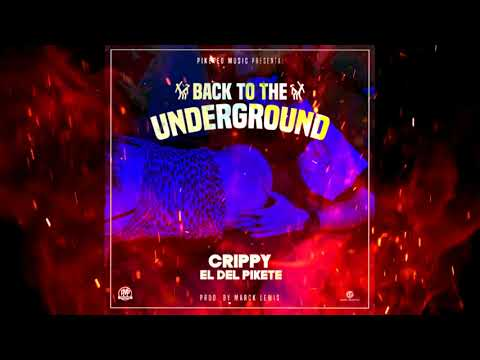Crippy El Del Pikete  Back To The Underground Prod  Marck Lewis