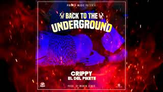 Crippy El Del Pikete - Back To The Underground (Prod By Marck Lewis)
