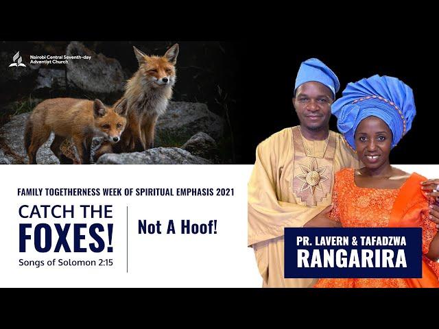 #7 - Not A Hoof! - Pr. Lavern & Tafadzwa Rangarira   Catch The Foxes!
