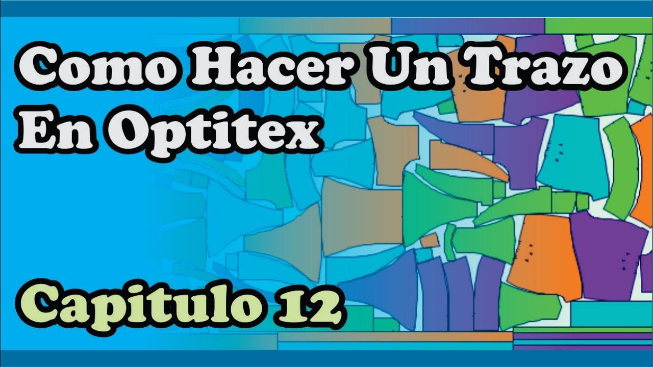 Capitulo 12 Como Hacer un Trazo en Optitex