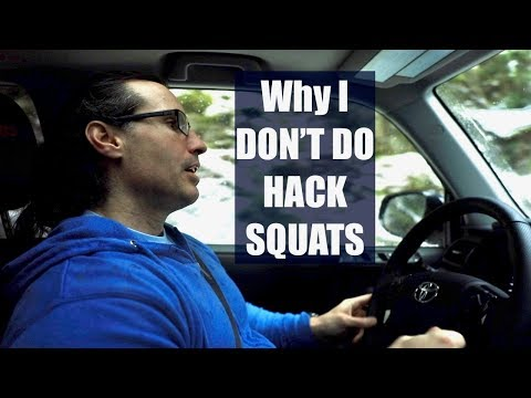 WHY I DON'T DO HACK SQUATS