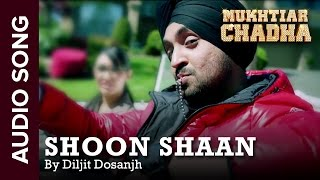 Shoon Shaan | Full Audio Song | Mukhtiar Chadha