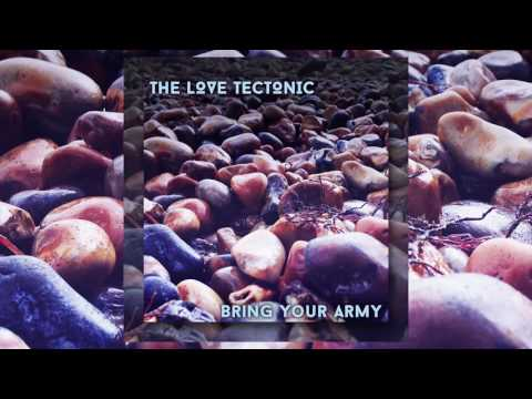 The Love Tectonic - Bring Your Army - Female Vocal - Upbeat Electronica