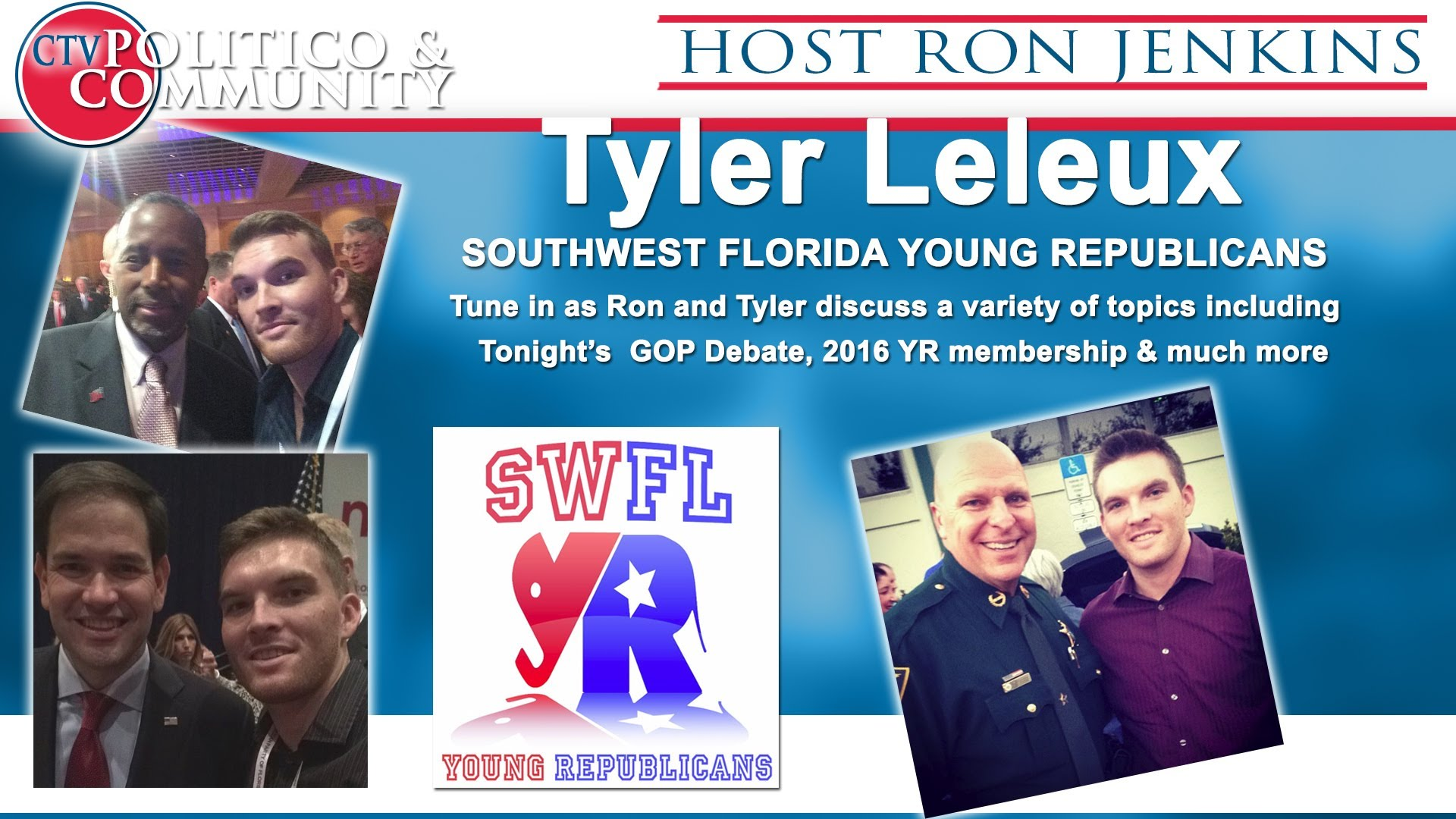 [12-16-2015] CTV Politico & Community with guest  Tyler Leleux  of The SW Florida Young Reoublicans
