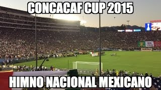 Concacaf Cup 2015 (USA vs. Mexico) - Mexican National Anthem