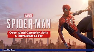 Spider-Man Open World Gameplay, Suits & Impressions So Far