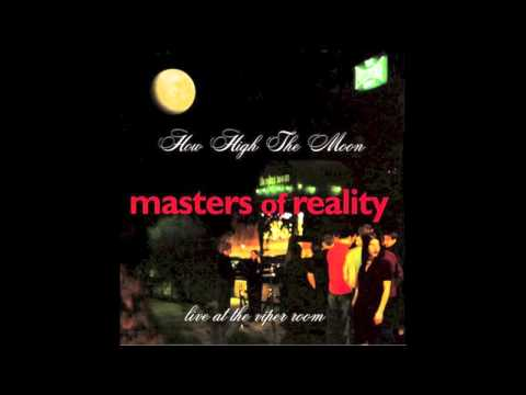 """Masters Of Reality """"How High The Moon"""" """"The Blue Garden"""" Live At The Viper Room"""